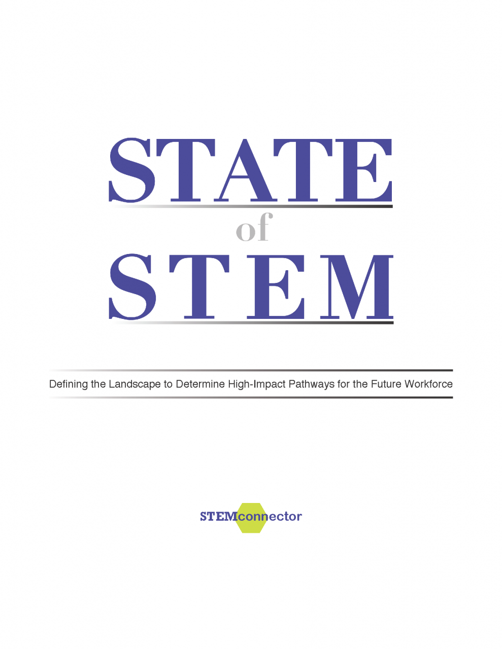 STEMconnector Releases Long-Anticipated State of STEM Report, Examines Underlying Causes of STEM Talent Gap and Provides a Path Forward